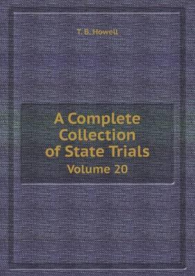 A Complete Collection of State Trials Volume 20