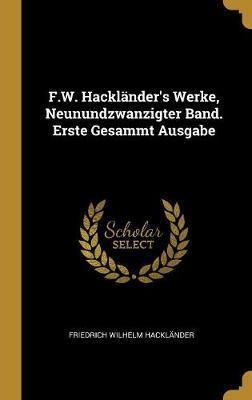 F.W. Hackländer's Werke, Neunundzwanzigter Band. Erste Gesammt Ausgabe