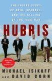 Hubris the Inside Story of Spin, Scandal & the Selling of the Iraq War