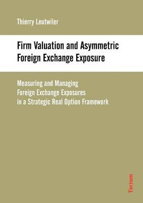 Firm Valuation and Asymmetric Foreign Exchange Exposure