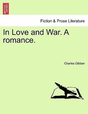In Love and War. A romance. Vol. II.