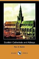 Scottish Cathedrals and Abbeys (Dodo Press)