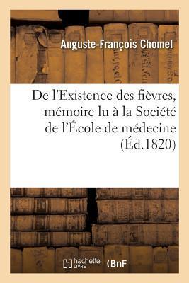 De l'Existence des Fievres, Mémoire Lu a la Societe de l'Ecole de Medecine