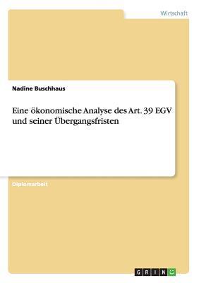 Eine ökonomische Analyse des Art. 39 EGV und seiner Übergangsfristen