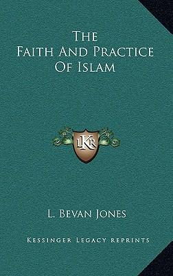 The Faith and Practice of Islam