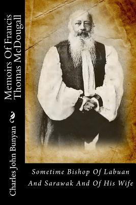 Memoirs of Francis Thomas Mcdougall