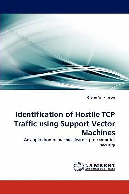 Identification of Hostile TCP Traffic using Support Vector Machines