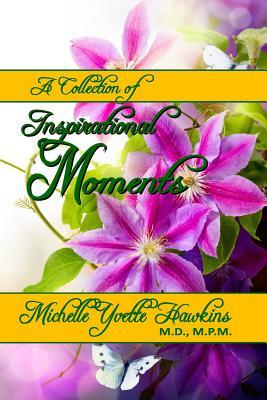 A Collection of Inspirational Moments