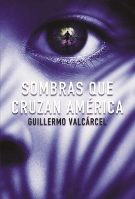 Sombras que cruzan América / Shadows that Cross America