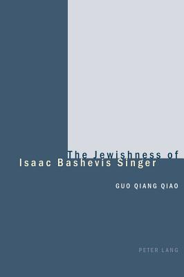 The Jewishness Of Isaac Bashevis Singer