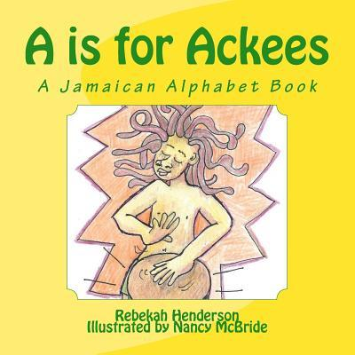 A Is for Ackees