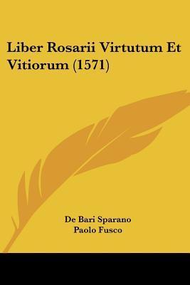 Liber Rosarii Virtutum Et Vitiorum (1571)