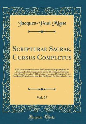Scripturae Sacrae, Cursus Completus, Vol. 27