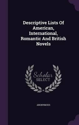 Descriptive Lists of American, International, Romantic and British Novels