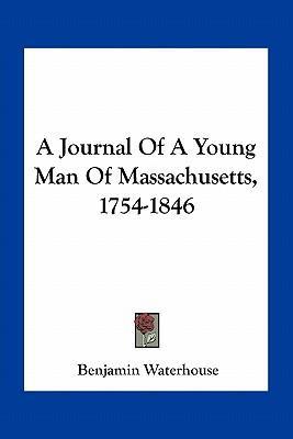 A Journal of a Young Man of Massachusetts, 1754-1846