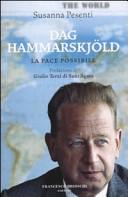 Dag Hammarskjöld. La pace possibile