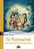Die Piratenschule 01. Der Fluch der Schlangeninsel