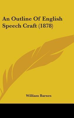 An Outline of English Speech Craft (1878)