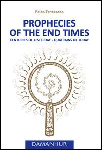 Prophecies of the end times. Centuries of yesterday, quatrains of today