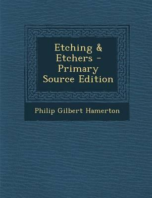 Etching & Etchers - Primary Source Edition