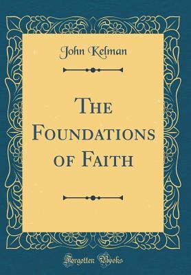 The Foundations of Faith (Classic Reprint)