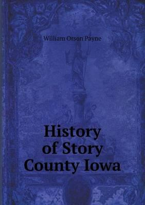History of Story County Iowa