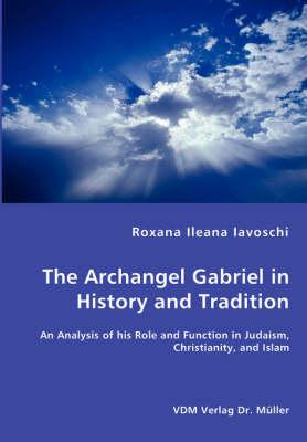 The Archangel Gabriel in History and Tradition