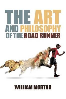 The Art and Philosophy of the Road Runner