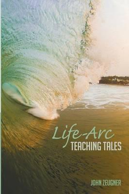 Life-Arc Teaching Tales