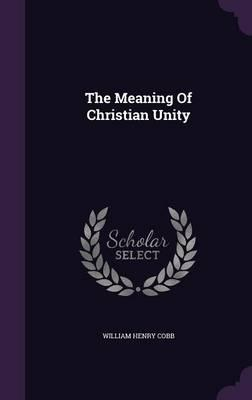 The Meaning of Christian Unity