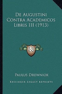 de Augustini Contra Academicos Libris III (1913)
