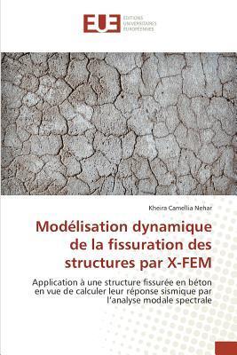 Modélisation Dynamique de la Fissuration des Structures par X-Fem