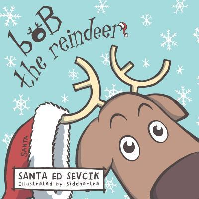 Bob the Reindeer