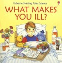 What Makes You Ill