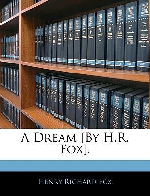 A Dream [By H.R. Fox]