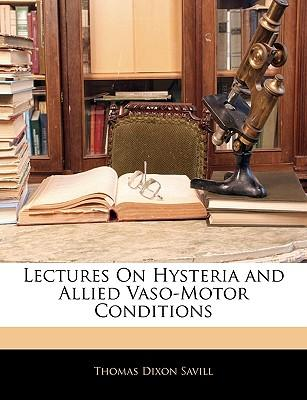 Lectures on Hysteria and Allied Vaso-Motor Conditions