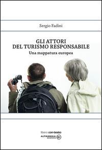 Gli attori del turismo responsabile. Una mappatura europea