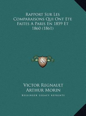 Rapport Sur Les Comparaisons Qui Ont Ete Faites a Paris En 1859 Et 1860 (1861)