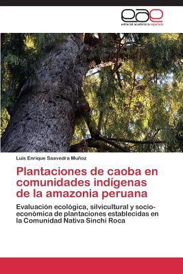 Plantaciones de caoba en comunidades indígenas de la amazonia peruana