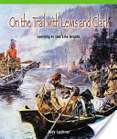 On the Trail with Lewis and Clark