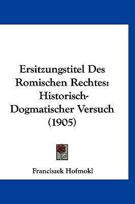 Ersitzungstitel Des Romischen Rechtes