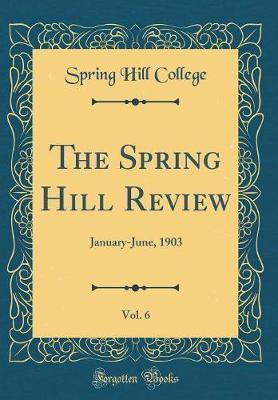 The Spring Hill Review, Vol. 6