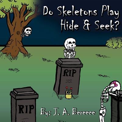 Do Skeleton's Play Hide & Seek?