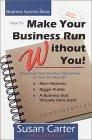How To Make Your Business Run Without You