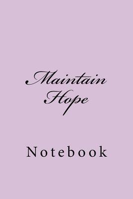 Maintain Hope Notebook