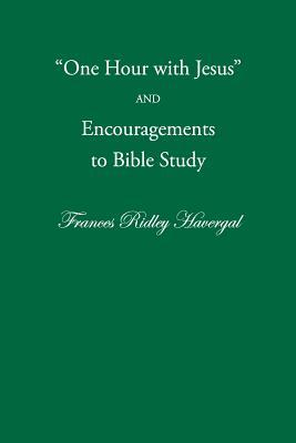 One Hour with Jesus and Encouragements to Bible Study