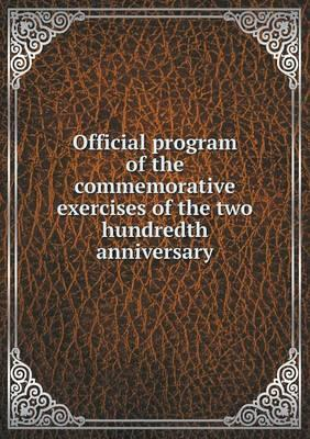Official Program of the Commemorative Exercises of the Two Hundredth Anniversary