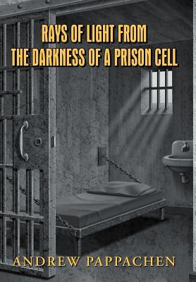 Rays of Light from the Darkness of a Prison Cell