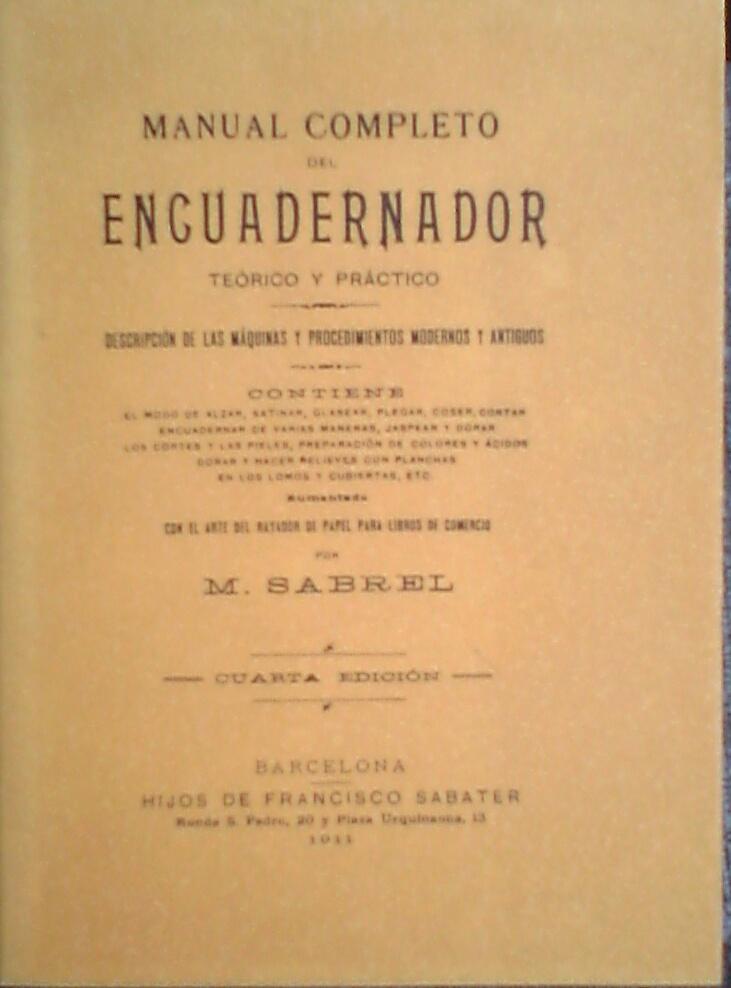 Manual completo del Encuadernador. Teórico y práctico.