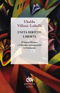 Unità diritto libertà. Il fattore Weimar e l'identità istituzionale in Germania